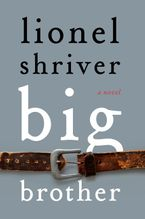 Big Brother Hardcover  by Lionel Shriver