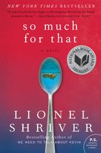 So Much for That Paperback  by Lionel Shriver