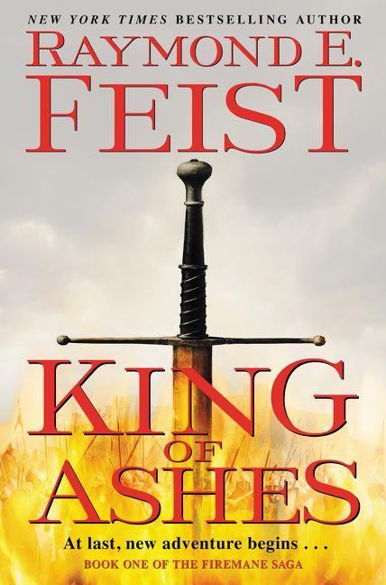 King of Ashes - Raymond E  Feist - Hardcover