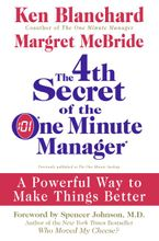 The 4th Secret of the One Minute Manager Hardcover  by Ken Blanchard