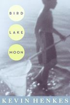Bird Lake Moon Hardcover  by Kevin Henkes