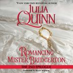 Romancing Mister Bridgerton: The Epilogue II Downloadable audio file UBR by Julia Quinn