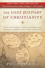 The Lost History of Christianity Paperback  by John Philip Jenkins