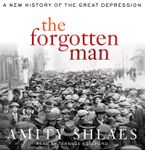 The Forgotten Man Downloadable audio file UBR by Amity Shlaes