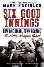 Six Good Innings Paperback  by Mark Kreidler