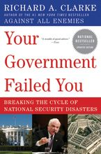 Your Government Failed You Paperback  by Richard A. Clarke