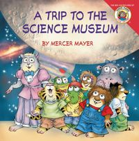 little-critter-my-trip-to-the-science-museum