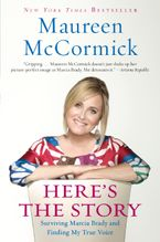 Here's the Story Paperback  by Maureen McCormick