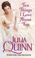 Ten Things I Love About You Paperback  by Julia Quinn