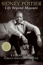 Life Beyond Measure Hardcover  by Sidney Poitier
