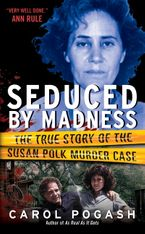 Seduced by Madness Paperback  by Carol Pogash