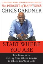 Start Where You Are Hardcover  by Chris Gardner