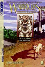 Warriors: Tigerstar and Sasha #2: Escape from the Forest