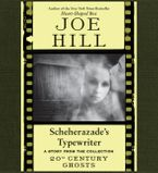 Scheherazade's Typewriter Downloadable audio file UBR by Joe Hill