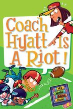 My Weird School Daze #4: Coach Hyatt Is a Riot! Hardcover  by Dan Gutman