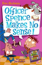 My Weird School Daze #5: Officer Spence Makes No Sense! Hardcover  by Dan Gutman