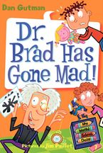 My Weird School Daze #7: Dr. Brad Has Gone Mad! Paperback  by Dan Gutman