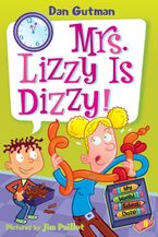 My Weird School Daze #9: Mrs. Lizzy Is Dizzy! Hardcover  by Dan Gutman