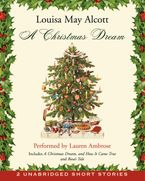 A Christmas Dream Downloadable audio file UBR by Louisa May Alcott