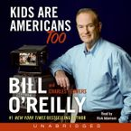 Kids Are Americans Too Downloadable audio file UBR by Bill O'Reilly