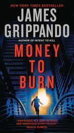 Money to Burn Paperback  by James Grippando