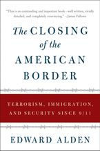 The Closing of the American Border Paperback  by Edward Alden
