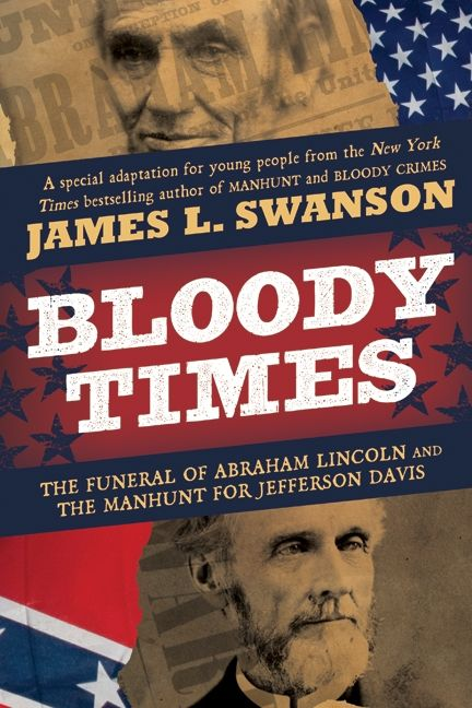 Bloody Times James L Swanson Hardcover