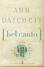 Bel Canto Paperback  by Ann Patchett