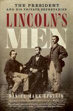Lincoln's Men Paperback  by Daniel  Mark Epstein