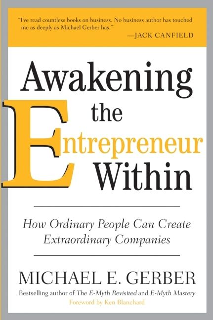 Book cover image: Awakening the Entrepreneur Within: How Ordinary People Can Create Extraordinary Companies