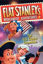 Flat Stanley's Worldwide Adventures #9: The US Capital Commotion Hardcover  by Jeff Brown
