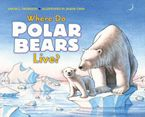 Where Do Polar Bears Live? Hardcover  by Sarah L. Thomson