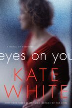Eyes on You Hardcover  by Kate White