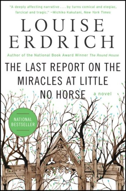 The Last Report on the Miracles at Little No Horse - Louise