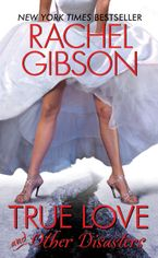 True Love and Other Disasters Paperback  by Rachel Gibson