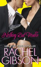 Nothing But Trouble Paperback  by Rachel Gibson