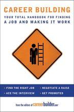Career Building Paperback  by Editors of CareerBuilder.com