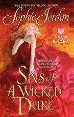 Sins of a Wicked Duke Paperback  by Sophie Jordan