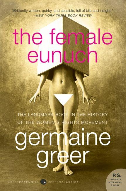 Germaine greer the female eunuch online dating