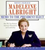 Memo to the President Elect Downloadable audio file UBR by Madeleine Albright
