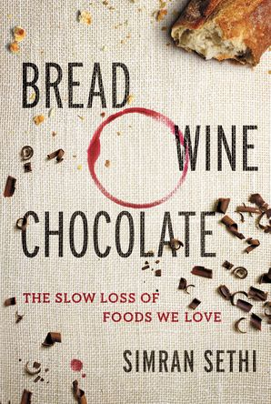 Bread, Wine, Chocolate Hardcover  by
