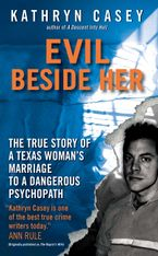 Evil Beside Her Paperback  by Kathryn Casey