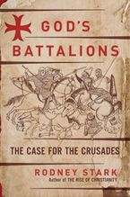 God's Battalions Hardcover  by Rodney Stark