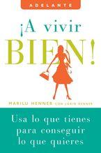 A vivir bien! Paperback  by Marilu Henner