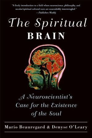 the-spiritual-brain-a-neuroscientists-case-for-the-existence-of-the-soul