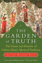 The Garden of Truth Paperback  by Seyyed Hossein Nasr