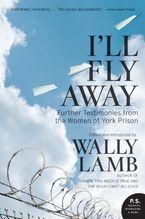 I'll Fly Away Paperback  by Wally Lamb