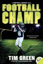 Football Champ: A Football Genius Novel - Tim Green
