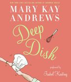 Deep Dish Downloadable audio file ABR by Mary Kay Andrews