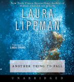 Another Thing to Fall Downloadable audio file UBR by Laura Lippman